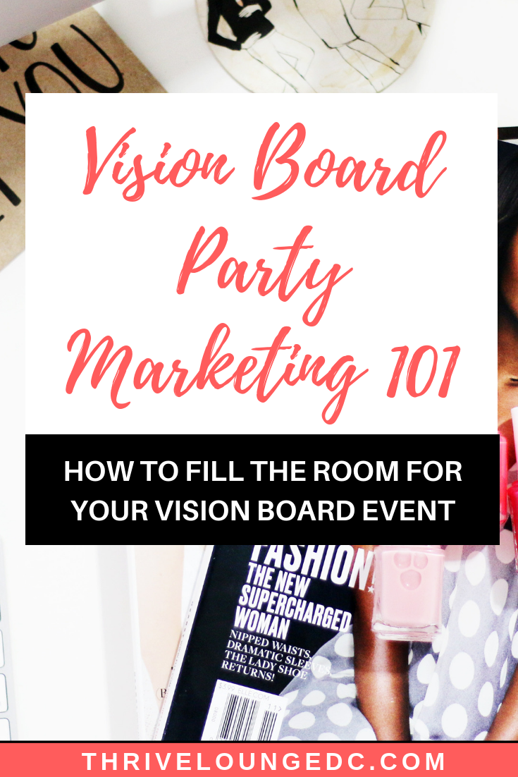 Vision Board Party Marketing 101 Four Ways To Share Your Event Thrive Lounge Vision Board Party Vision Board Workshop Party Market