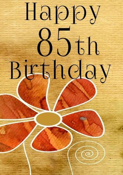 Happy 85th Birthday Gifts For Her Journal Notebook 85 Year Old Journalin
