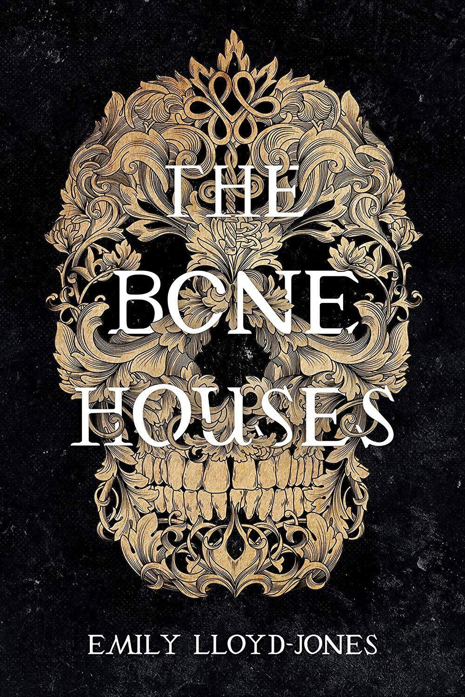 The Bone Houses Ebook Emily Lloyd Jones Amazon Co Uk Kindle