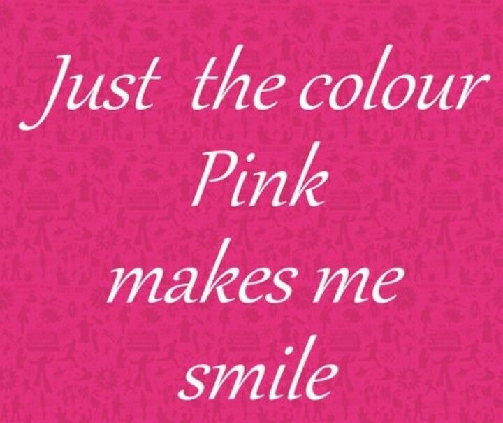 I Swear This Was Written For Me Love This Color 3 Pink Quotes Pink Pink Color