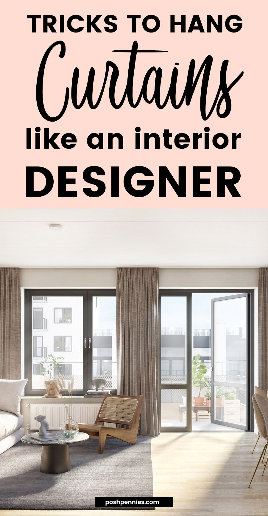 How To Hang Curtains Like An Interior Designer Posh
