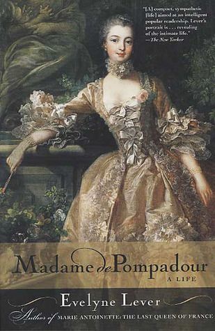 Want to Read      Rate this book     Madame de Pompadour: A Life  by Évelyne Lever, Catherine Temerson