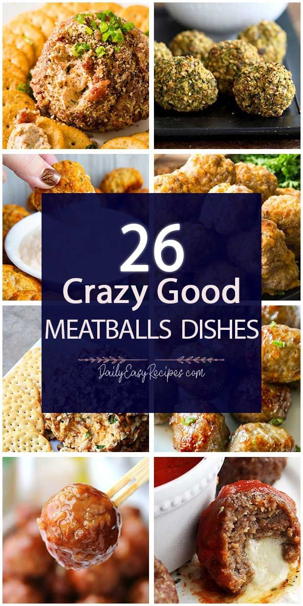 26 Best Meatball Dishes That Will Make Your Dinner More Perfect Food Recipes Food And Drink