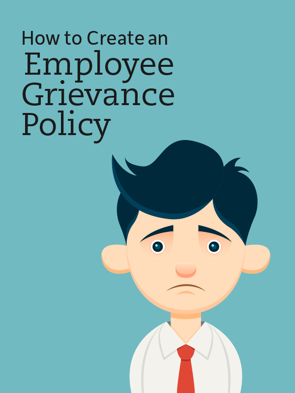 How To Create An Employee Grievance Policy Insperity Employee Business Leader Business Resources