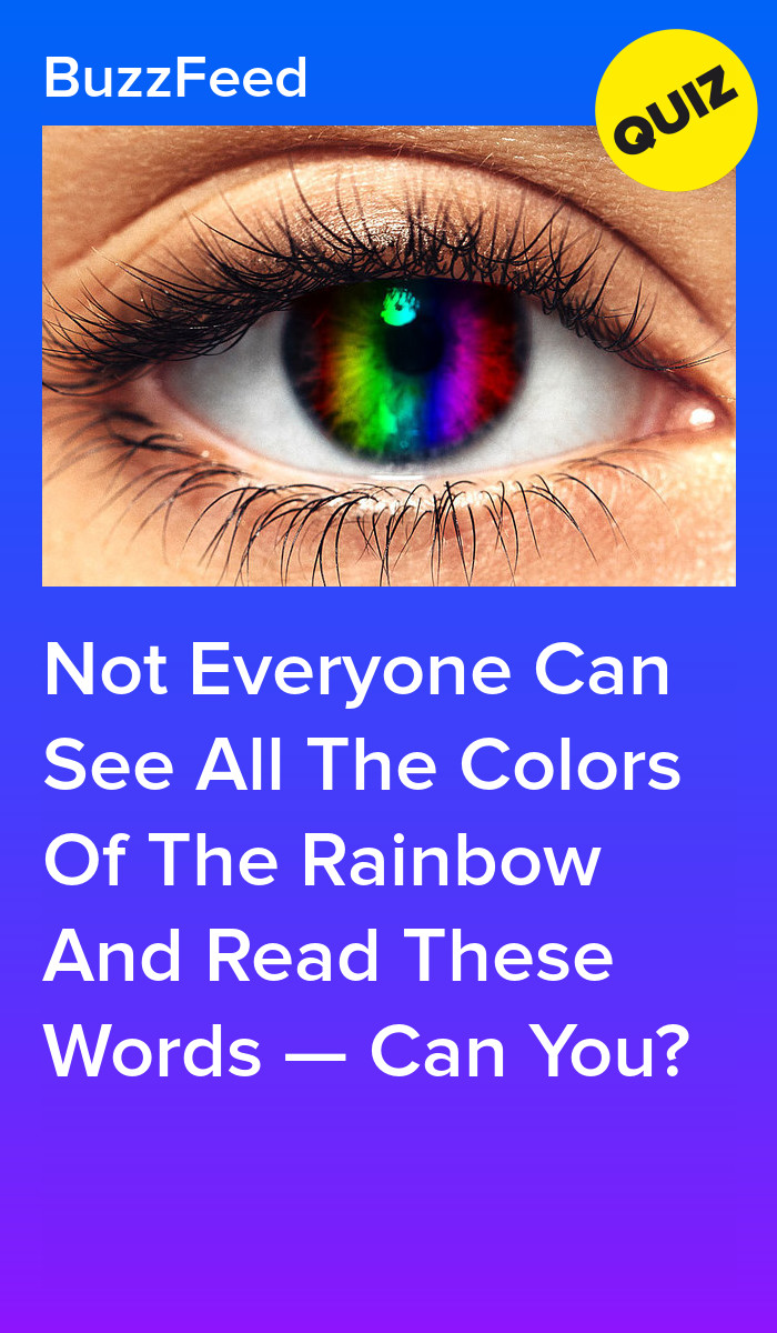 Only People Who Can See All The Colors Of The Rainbow Can Read These Words Rainbow Colors All The Colors Rainbow