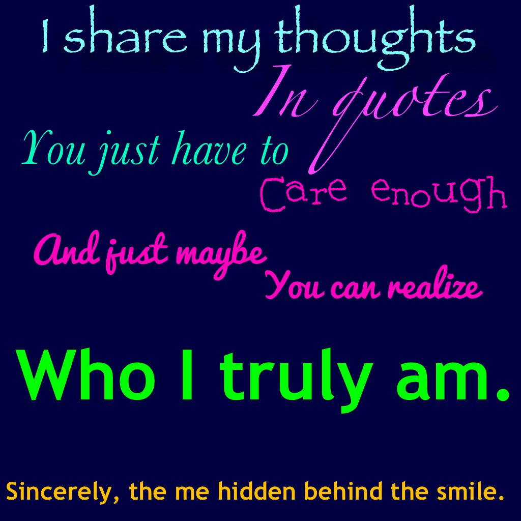 Sincerely, the me hidden behind the smile quotes (With