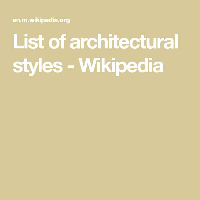 List Of Architectural Styles Wikipedia Architecture Fashion