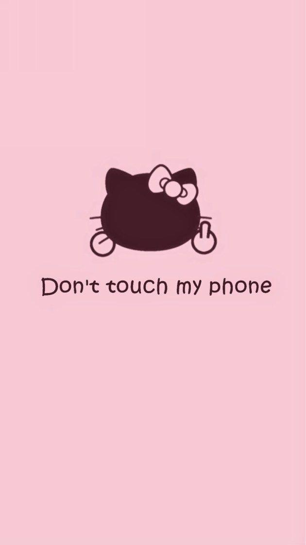 キティちゃんdont Touch My Phone Iphone壁紙 Wallpaper Backgrounds