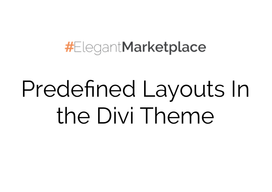 Guide to the Default Layouts in the Divi Theme