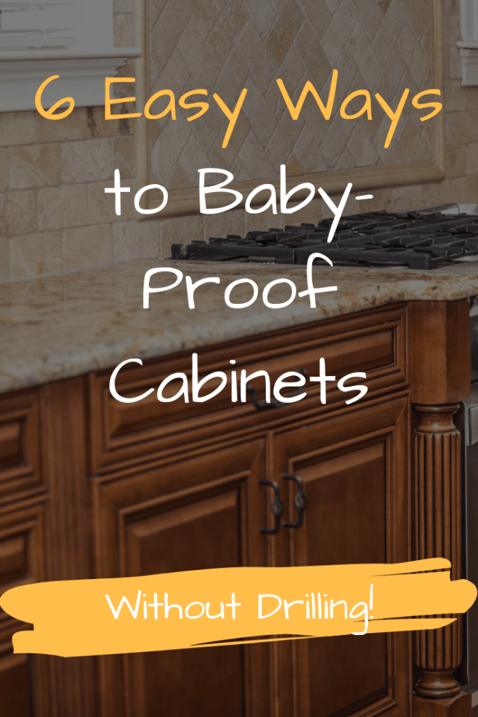 Baby Proof Kitchen Cabinets 6 Super Easy Ways to Baby Proof Cabinets without Drilling   Dad