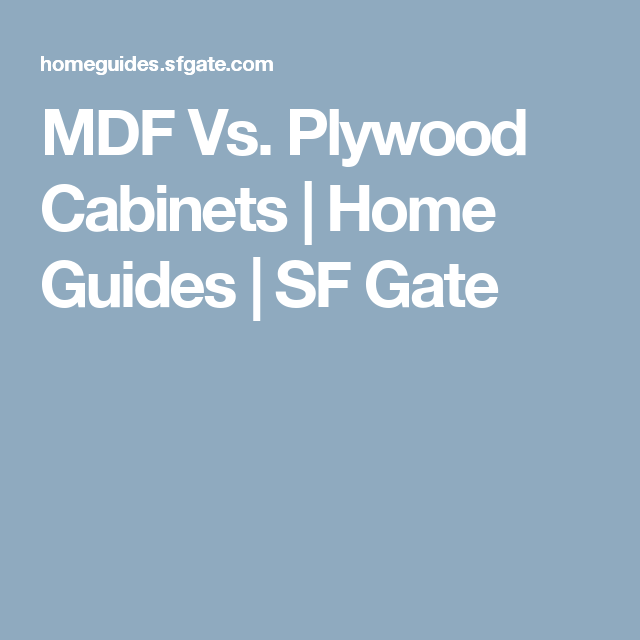 MDF Vs. Plywood Cabinets | Staining cabinets, Plywood ...