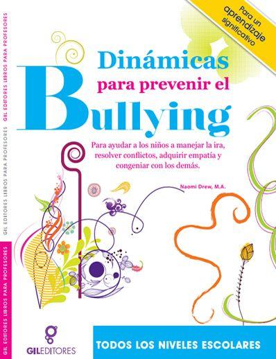 Dinamicas Para Prevenir El Bullying Para Niños En Educación