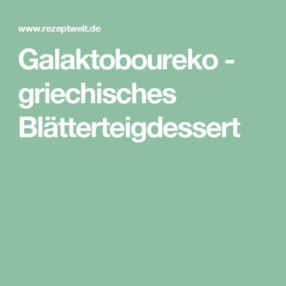 Galaktoboureko - griechisches Blätterteigdessert
