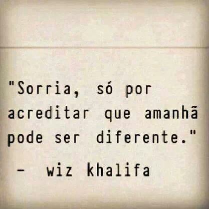 Wiz Khalifa Frases Boa Noitebom Dia Quotes Words E Great Quotes