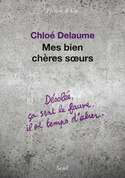 Mes Bien Cheres Soeurs Chloe Delaume Litterature Francaise Seuil Editions Seuil