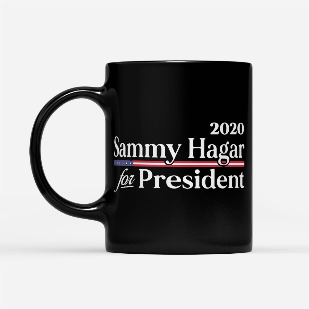 2020 Sammy Hagar For President American Black Mug Mugs Funny Mugs Coffee Cups