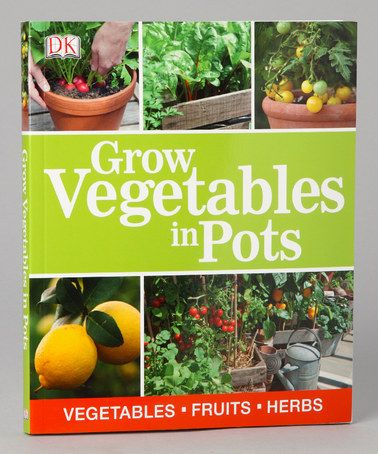 Take a look at this Grow Vegetables in Pots Paperback by Penguin Group (USA) on #zulily today!