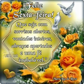 Flores E Frases Feliz Sexta Feira Feliz Sexta Feira