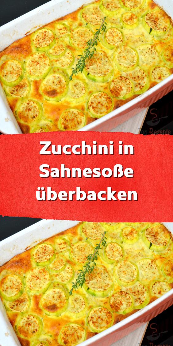 Zucchini In Sahnesosse Uberbacken Rezepte Kochrezepte Zucchini