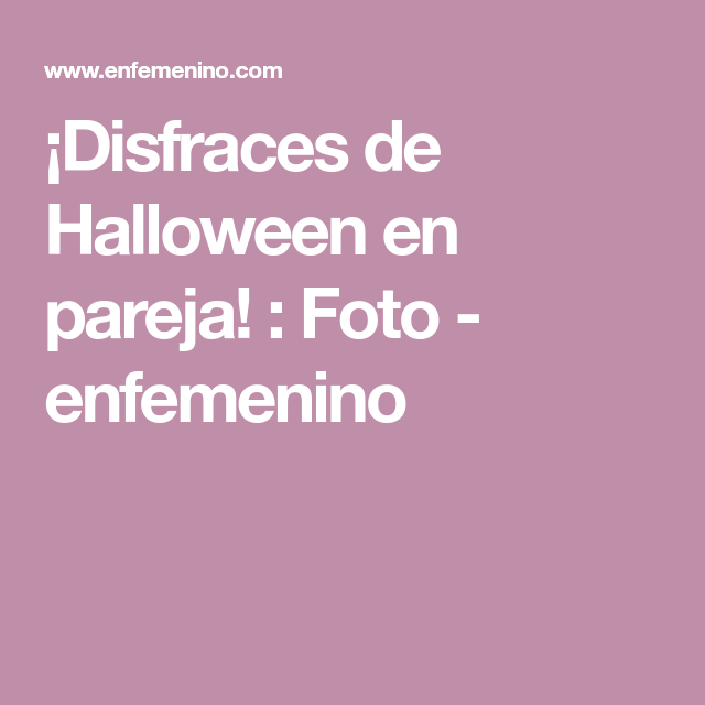 ¡Disfraces de Halloween en pareja! : Foto - enfemenino