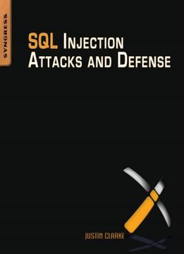 Justin Clarke – Sql Injection Attacks And Defense PDF