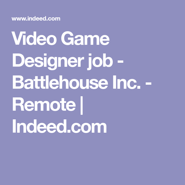Video Game Designer Job  Battlehouse Inc  Remote  IndeedCom