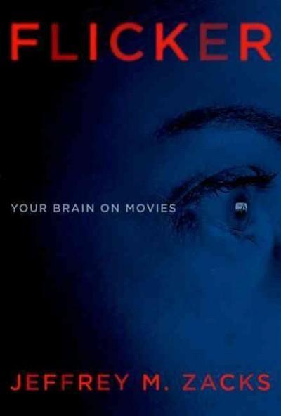 Flicker: Your Brain on Movies