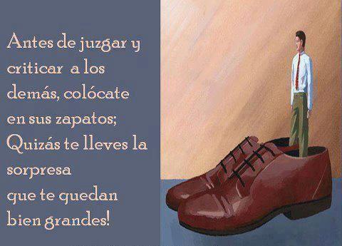 Antes De Juzgar Y Criticar A Los Demás Zapatos Frases