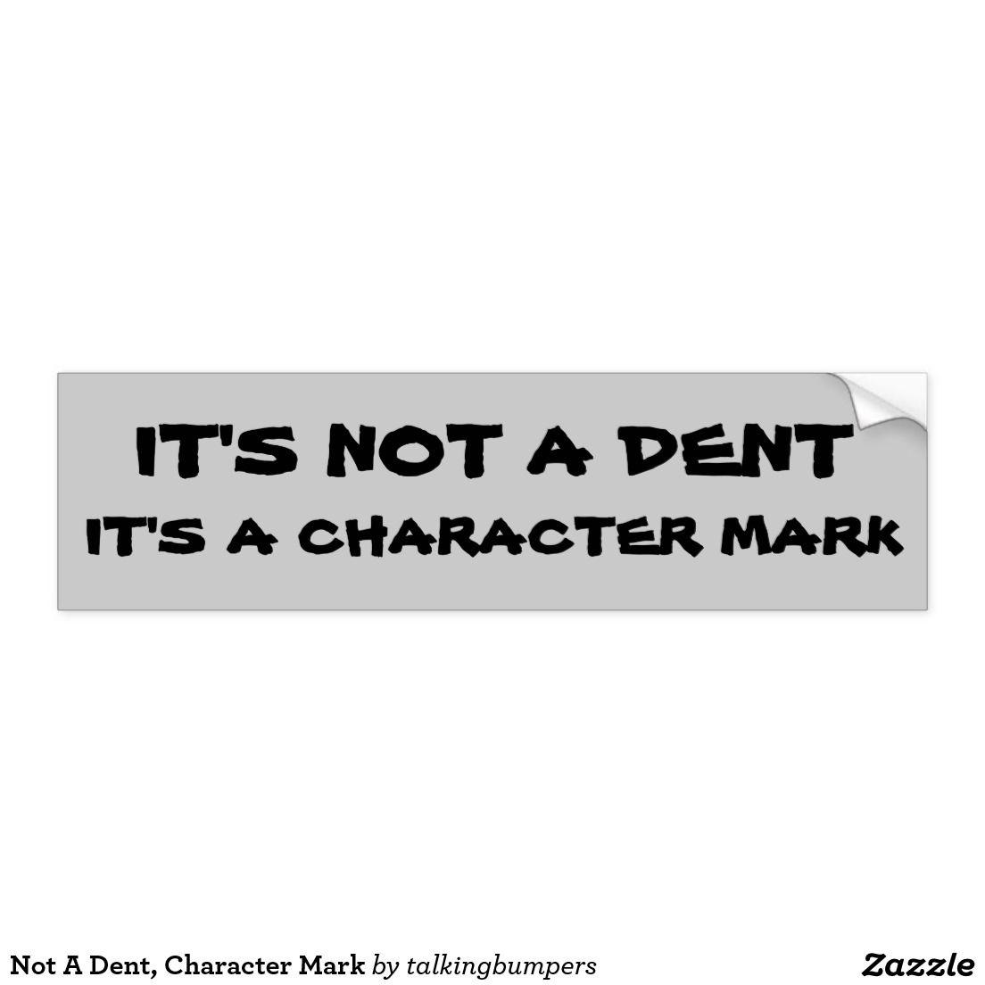 Not A Dent Character Mark Bumper Sticker Zazzle Com In 2021 Bumper Stickers Car Bumper Stickers Funny Stickers [ 1104 x 1104 Pixel ]