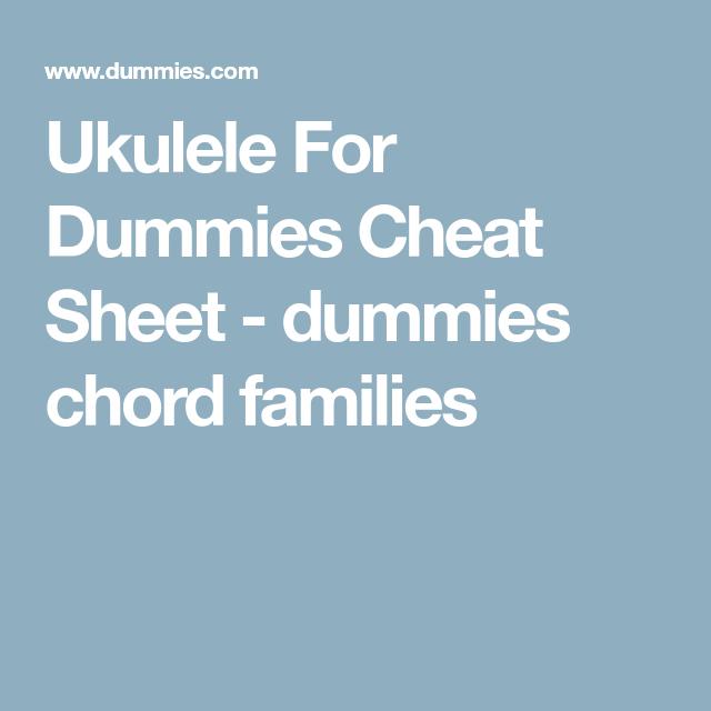 Ukulele For Dummies Cheat Sheet Dummies Chord Families Ukulele