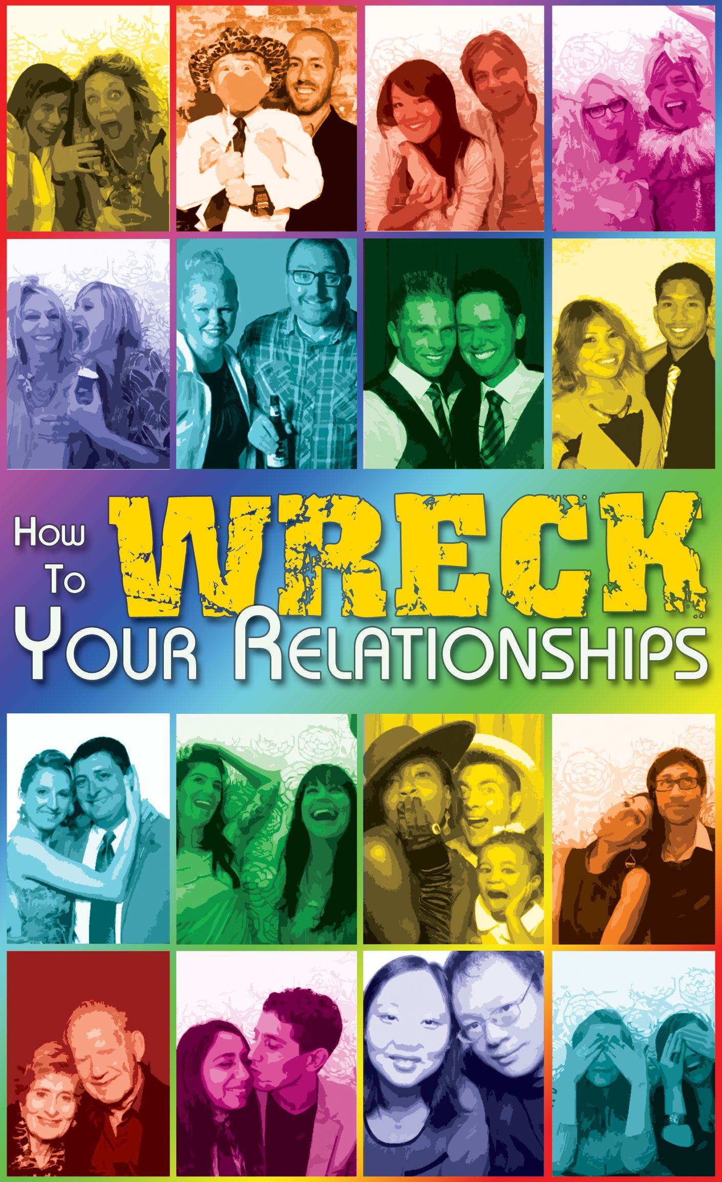 How to Wreck Your Relationships