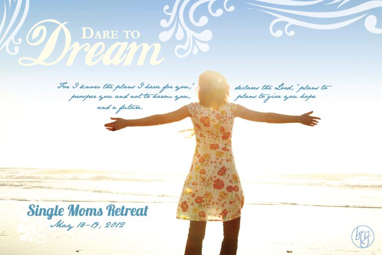 Dare To Dream Single Moms Retreat Bridging The Gap Single Mom Retreat Mom