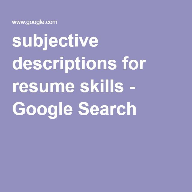 subjective descriptions for resume skills - Google Search Work