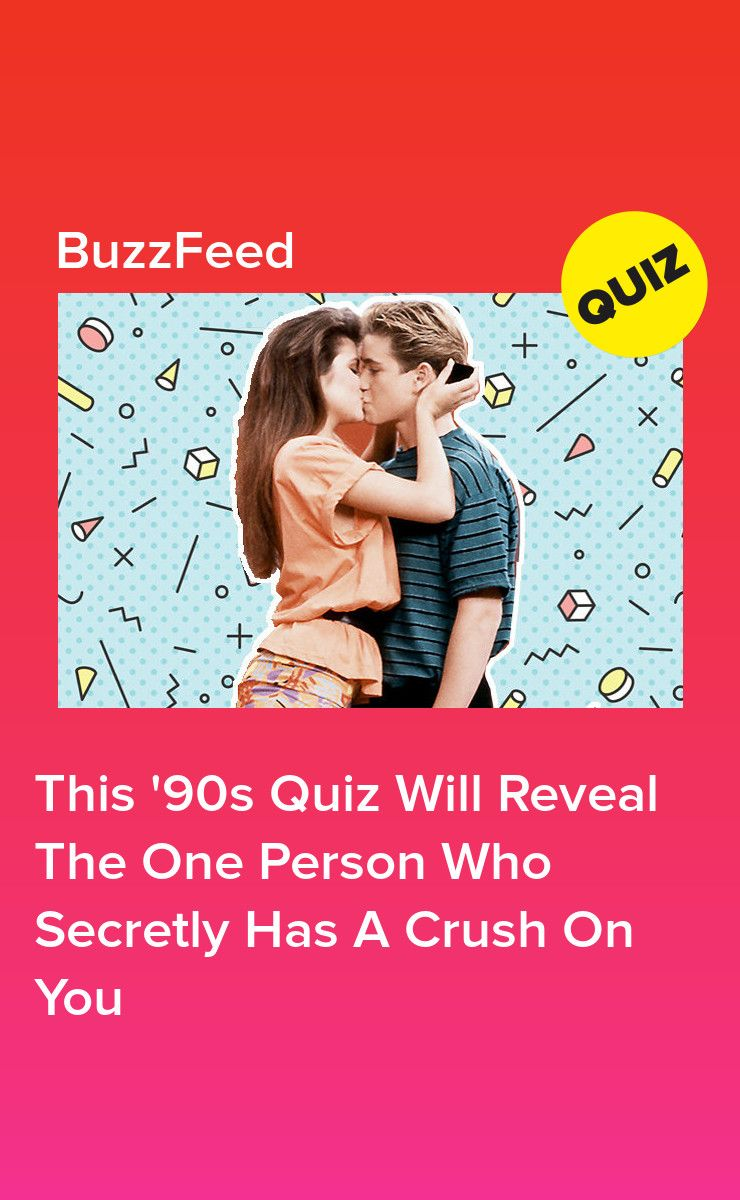 This 90s Quiz Will Reveal Who Secretly Has A Crush On You Crush