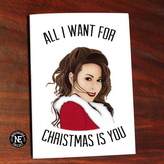 All I Want For Christmas Is You Mariah Carey Inspired Quote Card 5 X 7 Inch Happy Holidays Seasons Greetings Quote Cards Things I Want All I Want