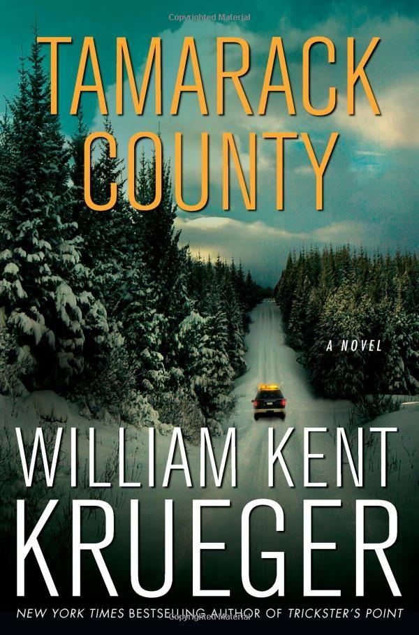 Tamarack County: A Novel by William Kent Krueger