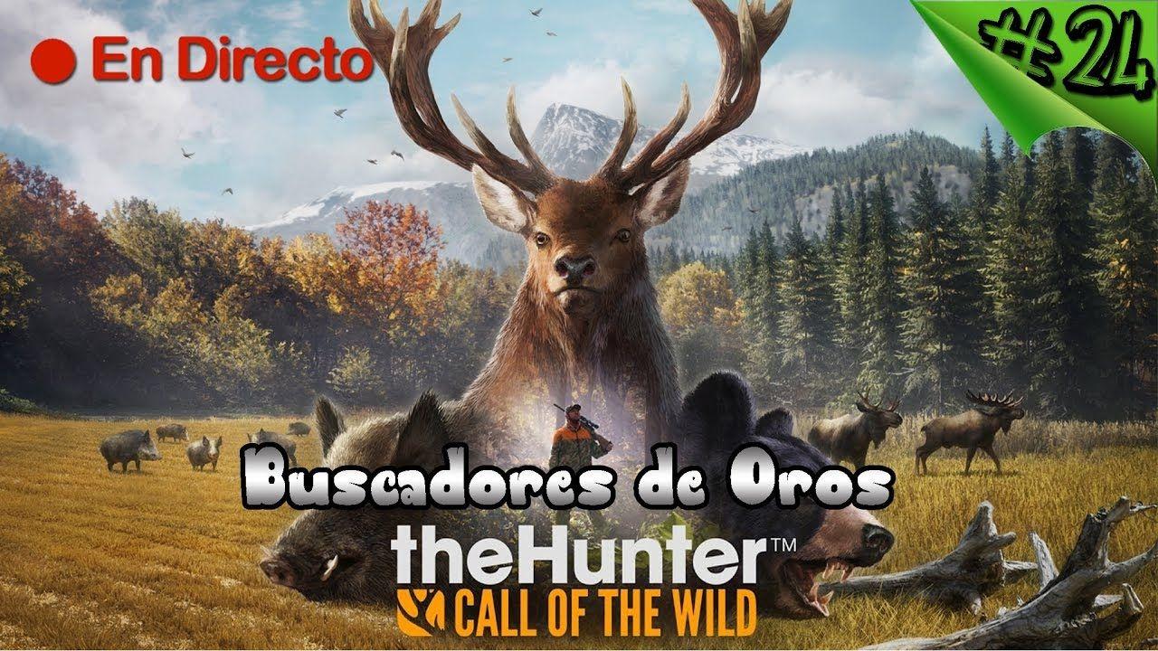 TheHunter Call of the Wild 24 Buscando Nuevos Oros