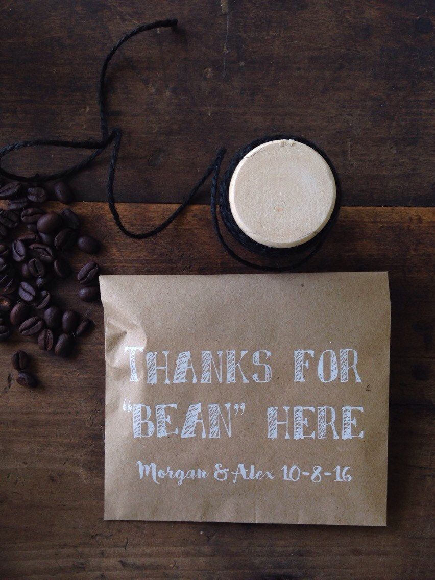 Wedding Coffee Favor Bags Thanks For Bean Here Custom Wedding
