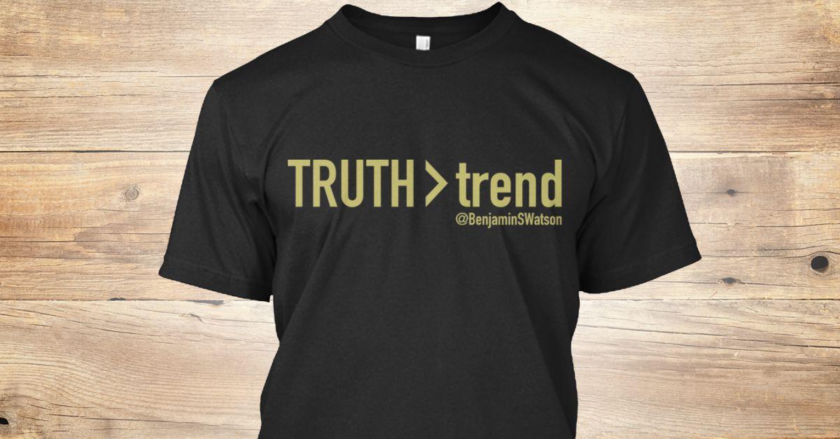 Benjamin Watson TRUTH > trend.  @BenjaminSwatson