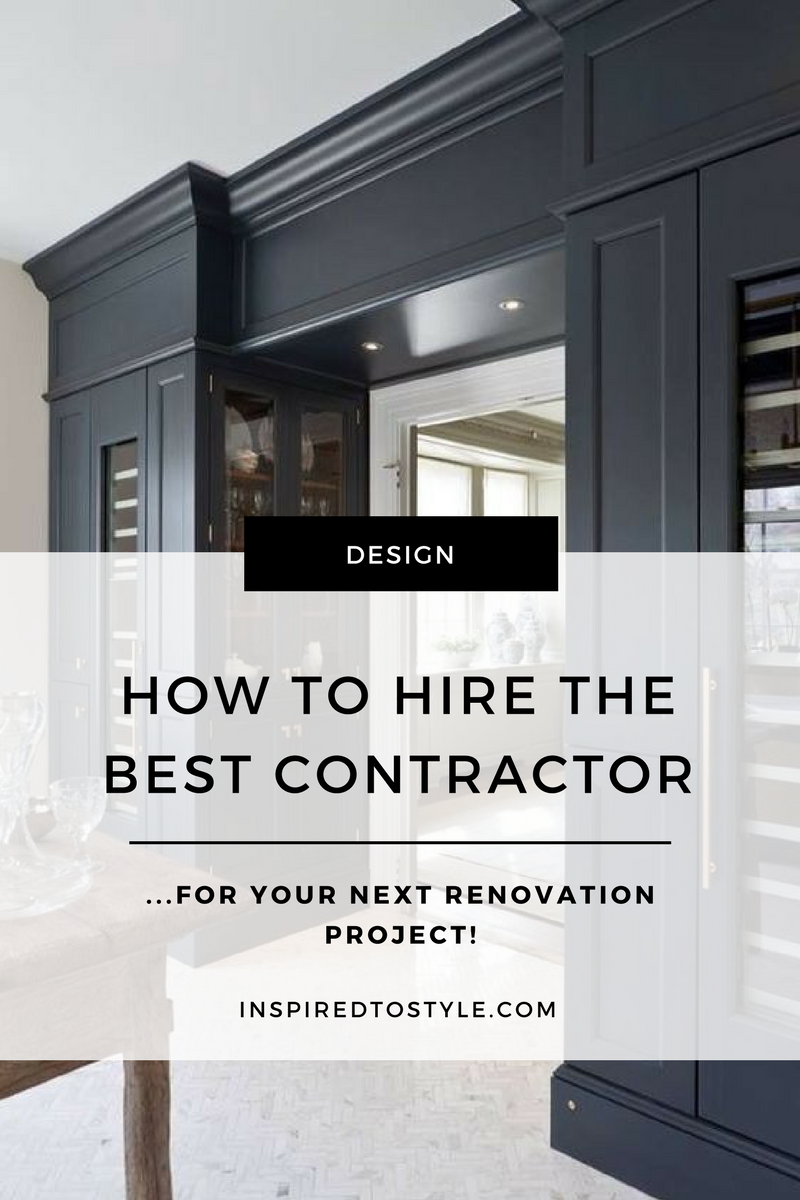 How To Hire Your Dream Contractor Inspired Style