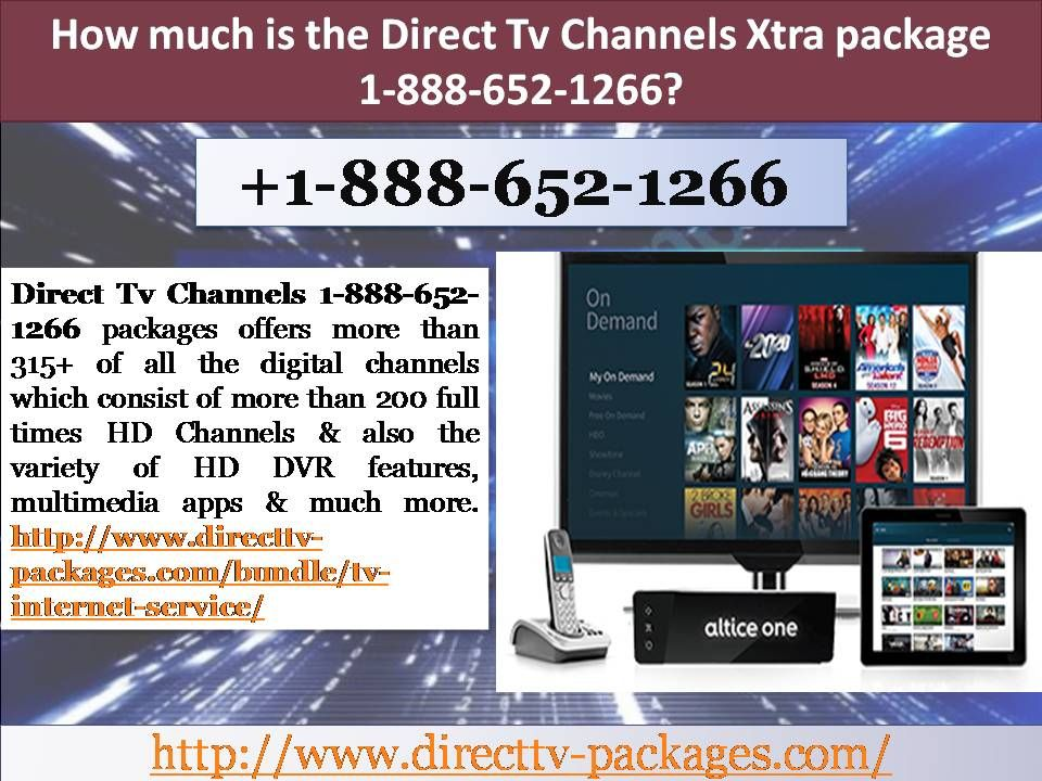 How much is the Direct Tv Channels Xtra package 1-888-652