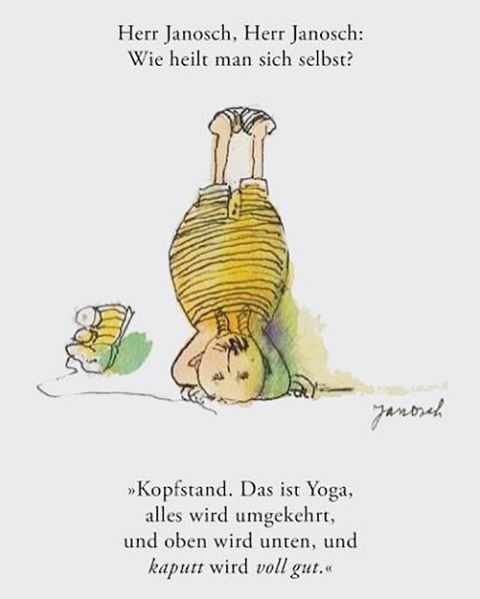 ☺️❤️ #janosch #yoga #kopfstand #manchmalmusstdudaslebeneinfachauseineranderenperspektivesehen #auskaputtwirdvollgut Foto von Pinterest ☀️