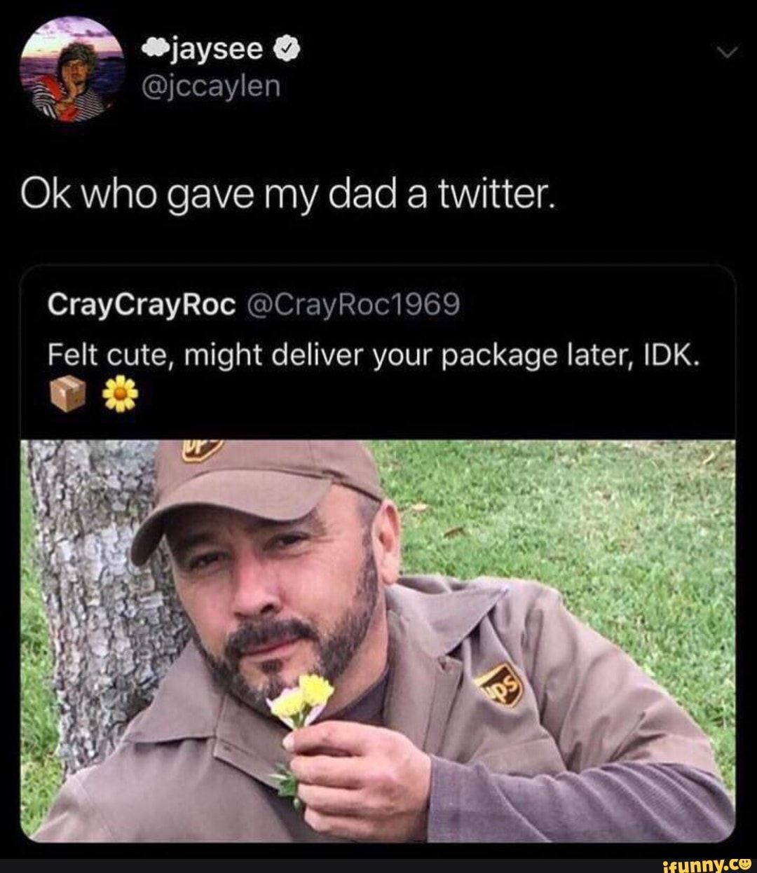 Ok Who Gave My Dad 3 Twitter Craycrayroc Crayroc1969 Felt Cute Might Deliver Your Package Later Idk Ifunny Really Funny Really Funny Memes Funny Memes