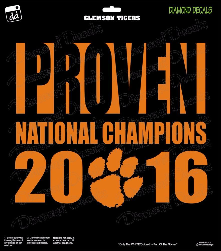 Clemson Tigers PROVEN CHAMPS College Vinyl Decal Car Window Yeti - College custom vinyl decals for car windows