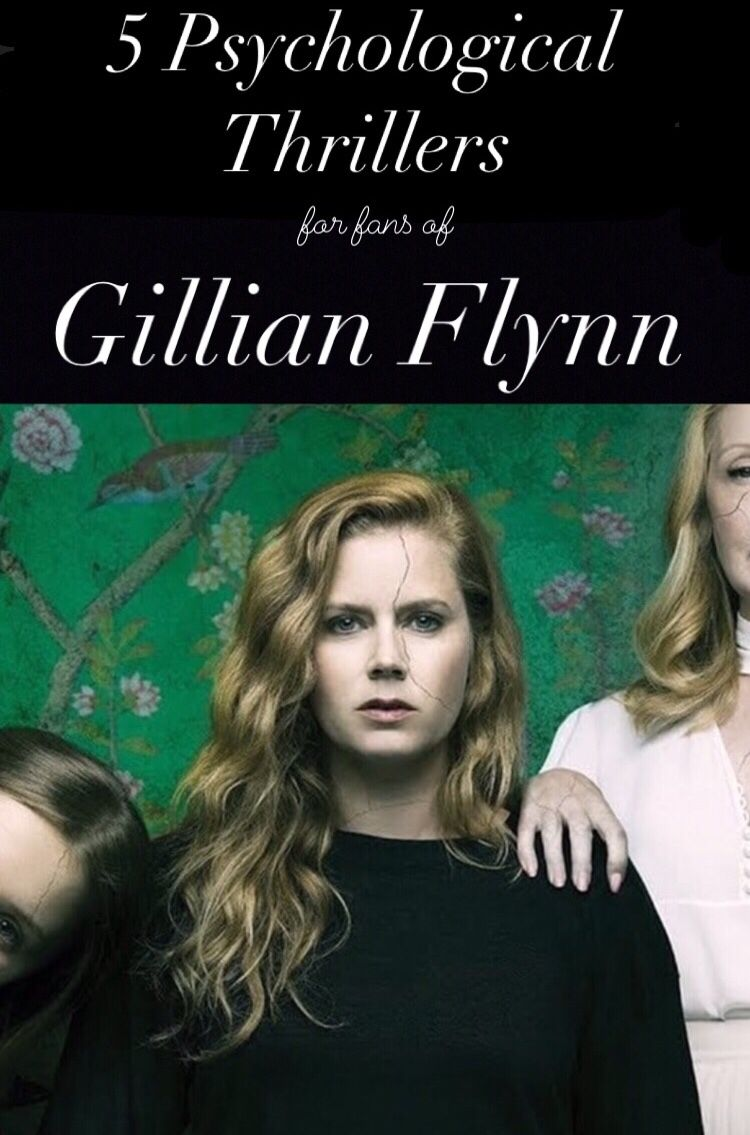 Books To Read For Fans Of Gillian Flynn Books To Read Psychological Thrillers Books