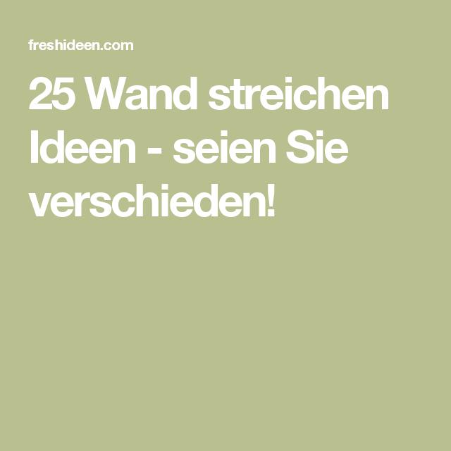 25 Wand Streichen Ideen - Seien Sie Verschieden!