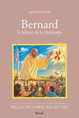 Telecharger Bernard Le Herault De La Chretiente Pdf Par Agnes Richomme Telecharger Votre Fichier Ebook Maintenant
