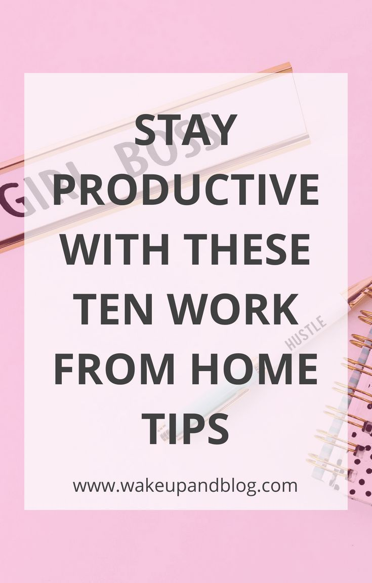 10 work from home tips to help you stay productive