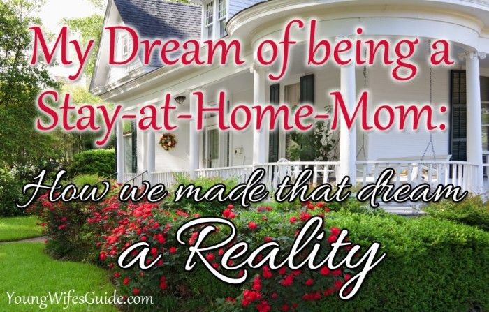 My Dream of Becoming a Stay at Home Mom: How We Made it a Reality