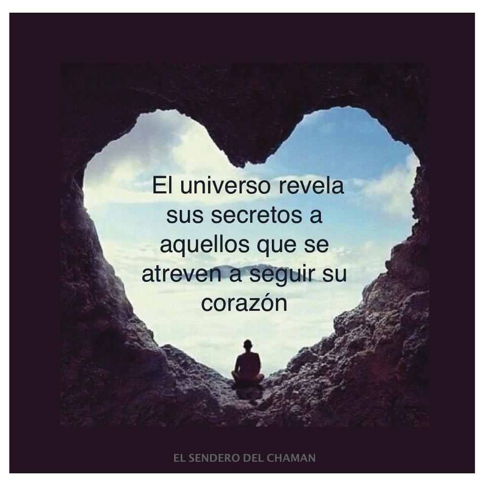 Universo Secretos Corazón El Sendero Del Chaman Frases